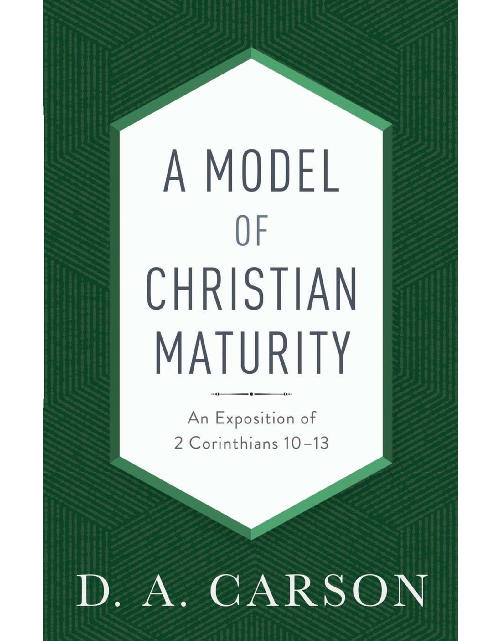 Baker Publishing Group / Bethany A Model of Christian Maturity (Repackaged Ed.)