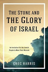 Kress The Stone and the Glory of Israel: An Invitation for the Jewish People to Meet their Messiah