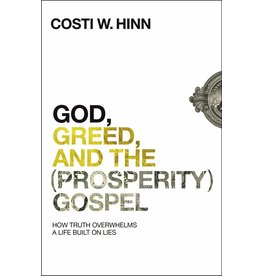 Harper Collins / Thomas Nelson / Zondervan God, Greed, and the (Prosperity) Gospel