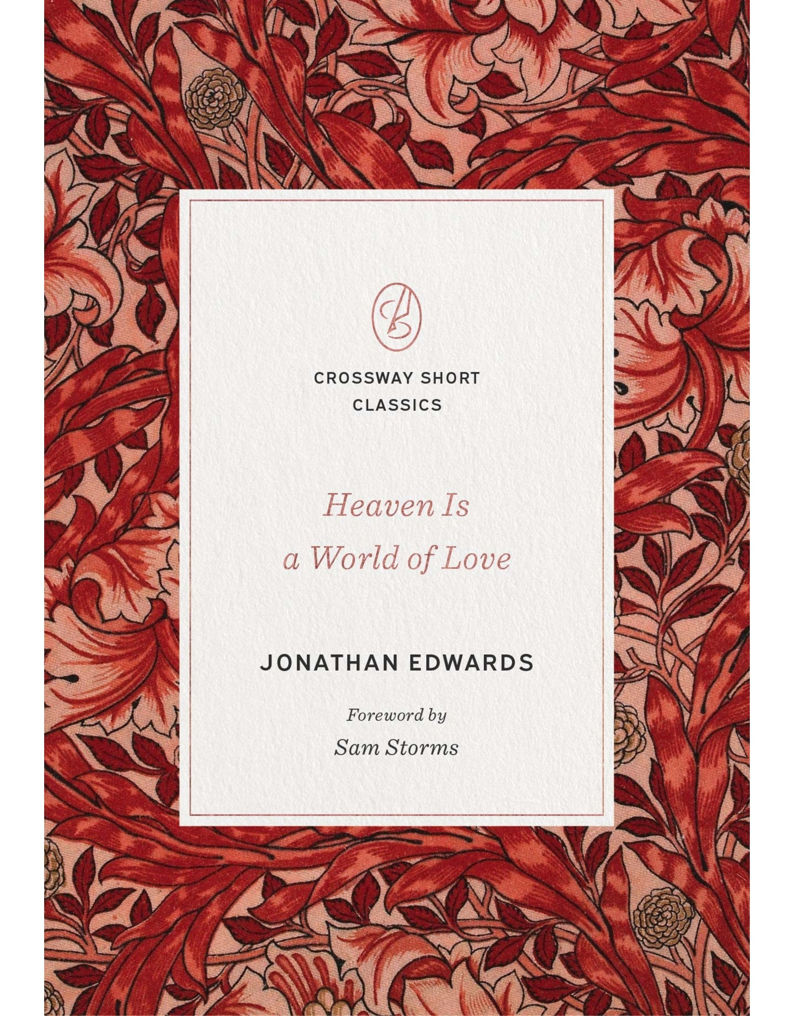 Crossway / Good News Heaven Is a World of Love
