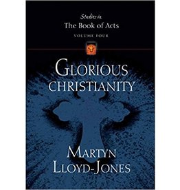 Crossway / Good News Glorious Christianity (Studies in the Book of Acts) Vol. 4