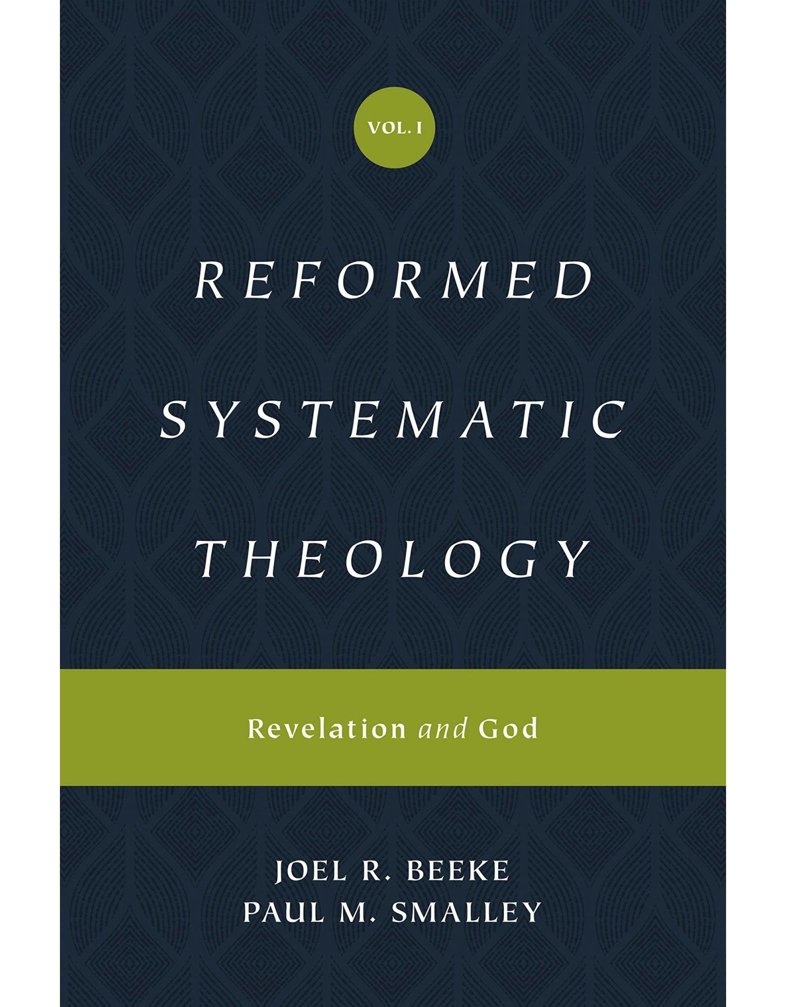 Crossway / Good News Reformed Systematic Theology, Volume 1: Revelation and God