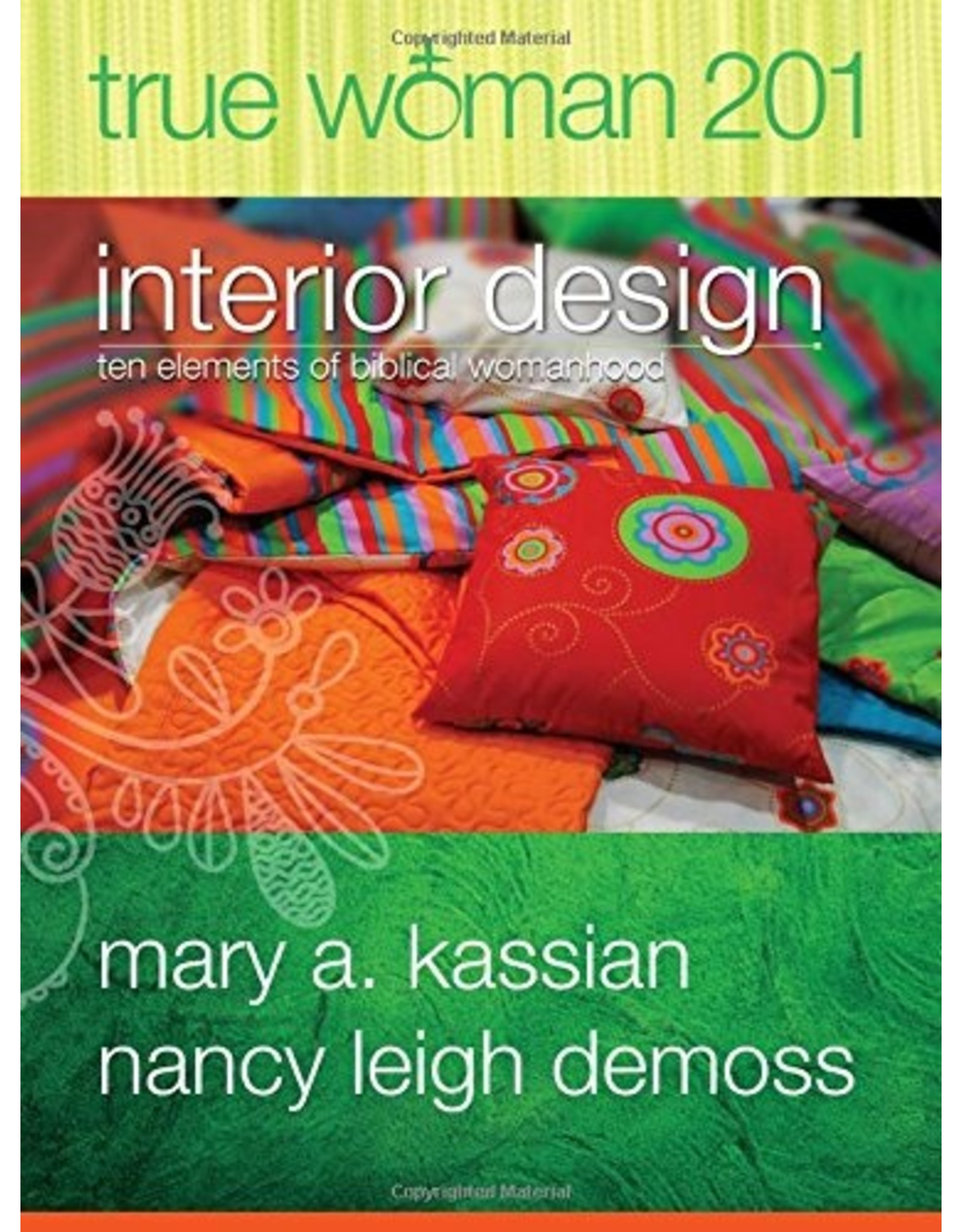 Moody Publishers True Woman 201: Interior Design - Ten Elements of Biblical Womanhood (True Woman)