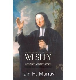 Banner of Truth Wesley and Men Who Followed