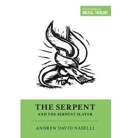Crossway / Good News The Serpent and the Serpent Slayer