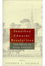 P&R Publishing (Presbyterian and Reformed) Jonathan Edwards' Resolutions, and Advice to Young Converts