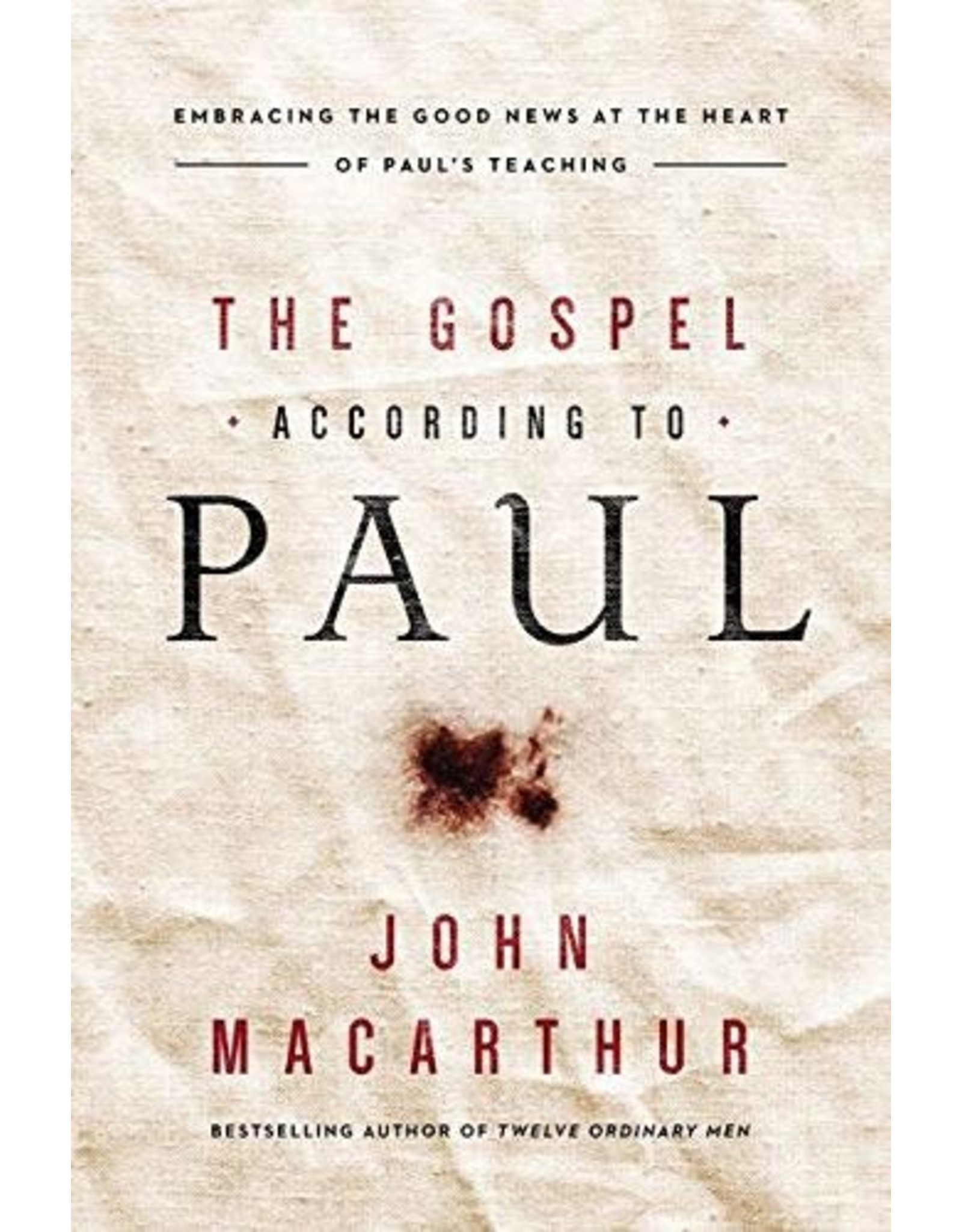 Harper Collins / Thomas Nelson / Zondervan The Gospel According to Paul: Embracing the Good News at the Heart of Paul's Teaching (Paperback)