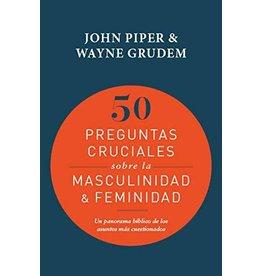 Poiema 50 Preguntas cruciales sobre la masculinidad & feminidad (50 Crucial Questions About Femininity and Masculinity)