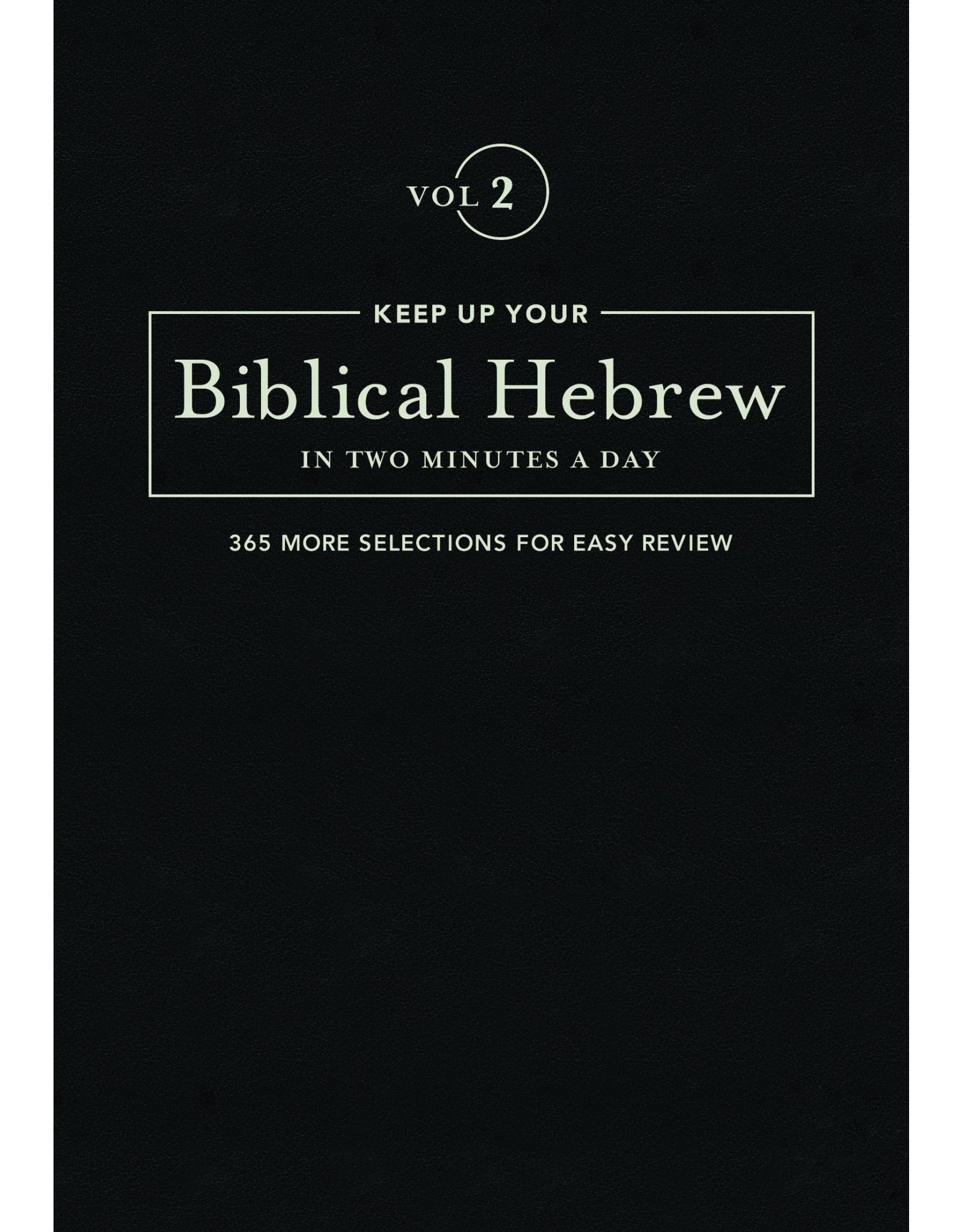 Hendrickson Keep Up Your Biblical Hebrew in Two Minutes a Day (Vol. 2)
