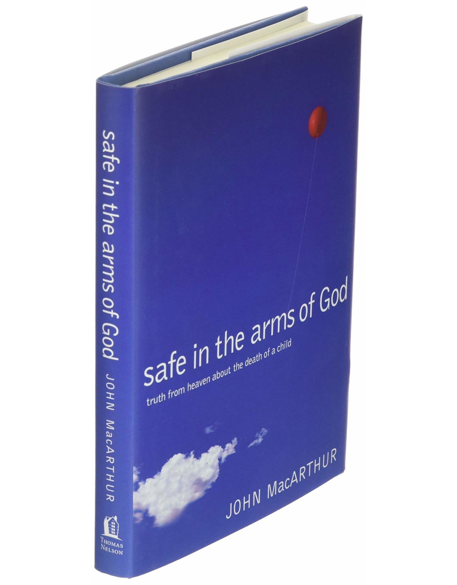 Harper Collins / Thomas Nelson / Zondervan Safe in the Arms of God: Truths from Heaven About the Death of a Child