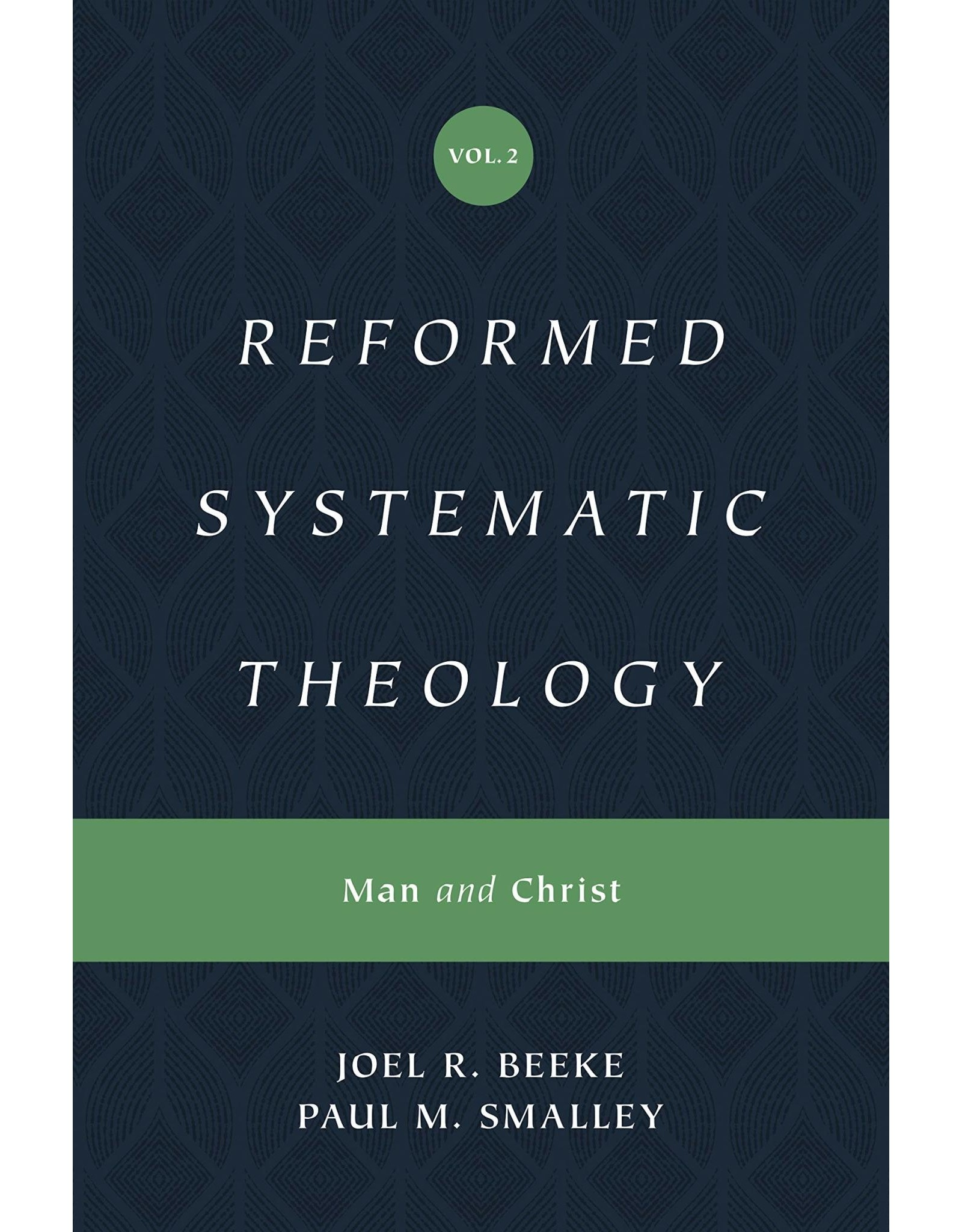 Crossway / Good News Reformed Systematic Theology, Volume 2: Man and Christ