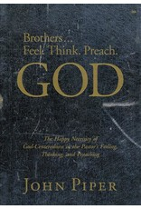 Desiring God Brothers... Feel, Think, Preach God: The Happy Necessity of God-Centeredness in the Pastor's Feeling, Thinking, and Preaching (DVD)