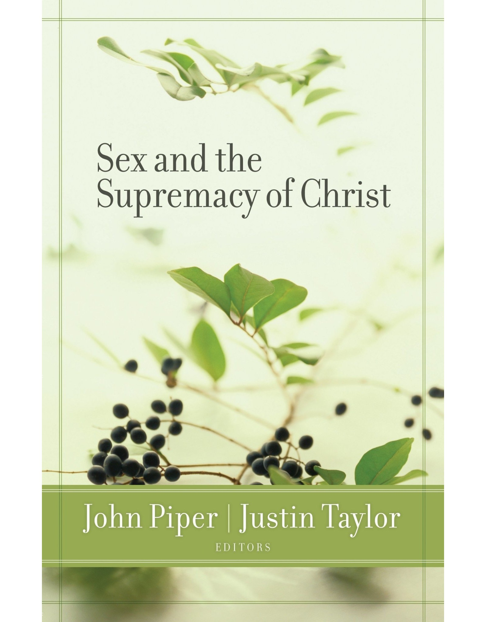 Crossway / Good News Sex and the Supremacy of Christ