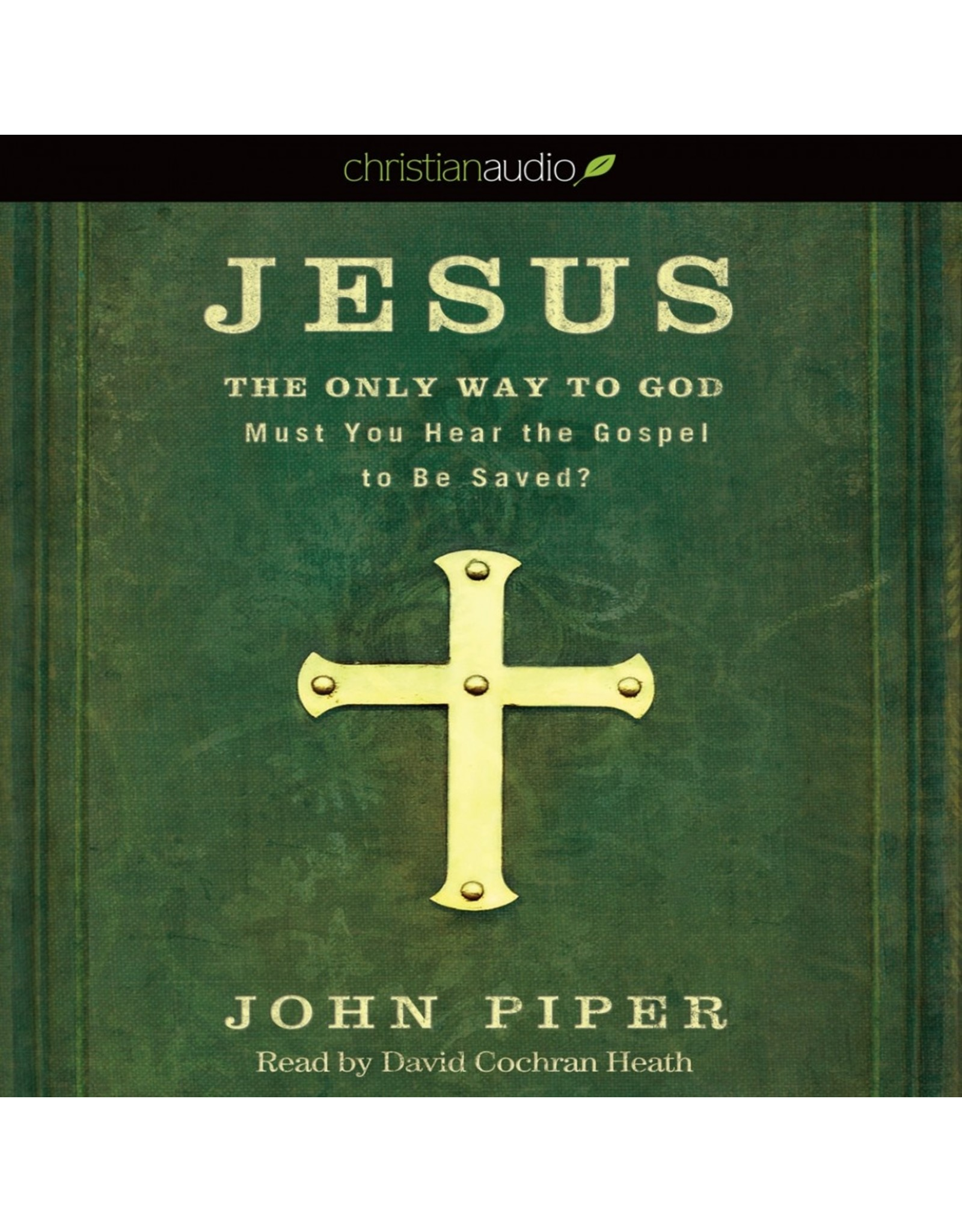 Hovel Audio Jesus the Only Way to God: Must You Hear the Gospel to Be Saved? (Audio CD)
