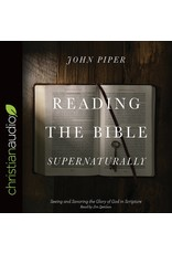 Christian Audio (christianaudio) Reading the Bible Supernaturally: Seeing and Savoring the Glory of God in Scripture (Audio CD)