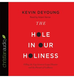 Crossway / Good News The Hole in Our Holiness (Audio CD)
