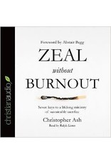 Christian Audio (christianaudio) Zeal without Burnout: Seven keys to a lifelong ministry of sustainable sacrifice (Audio CD)