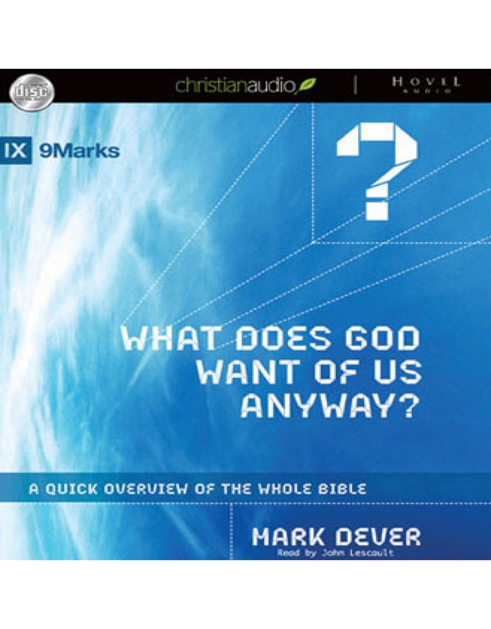 Hovel Audio What Does God Want of Us Anyway? A Quick Overview of the Whole Bible (Audio CD)