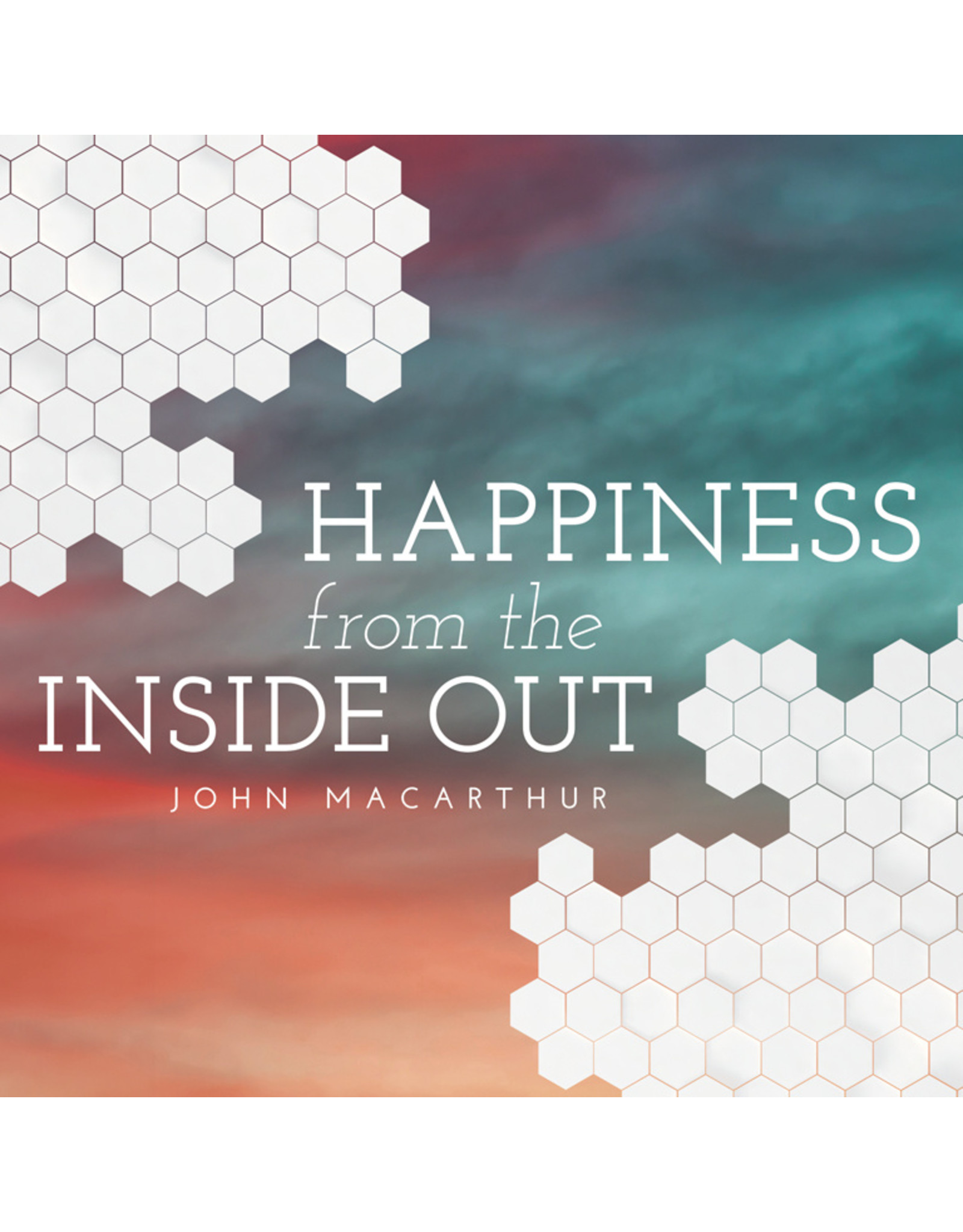 Grace to You (GTY) Happiness from the Inside Out (Audio CD)
