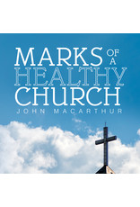 Grace to You (GTY) Marks of a Healthy Church (Audio CD)