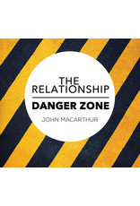 Grace to You (GTY) The Relationship Danger Zone (Audio CD)
