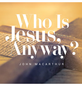 Grace to You (GTY) Who Is Jesus, Anyway? (Audio CD)