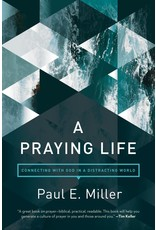 NavPress / Tyndale A Praying Life: Connecting with God in a Distracting World
