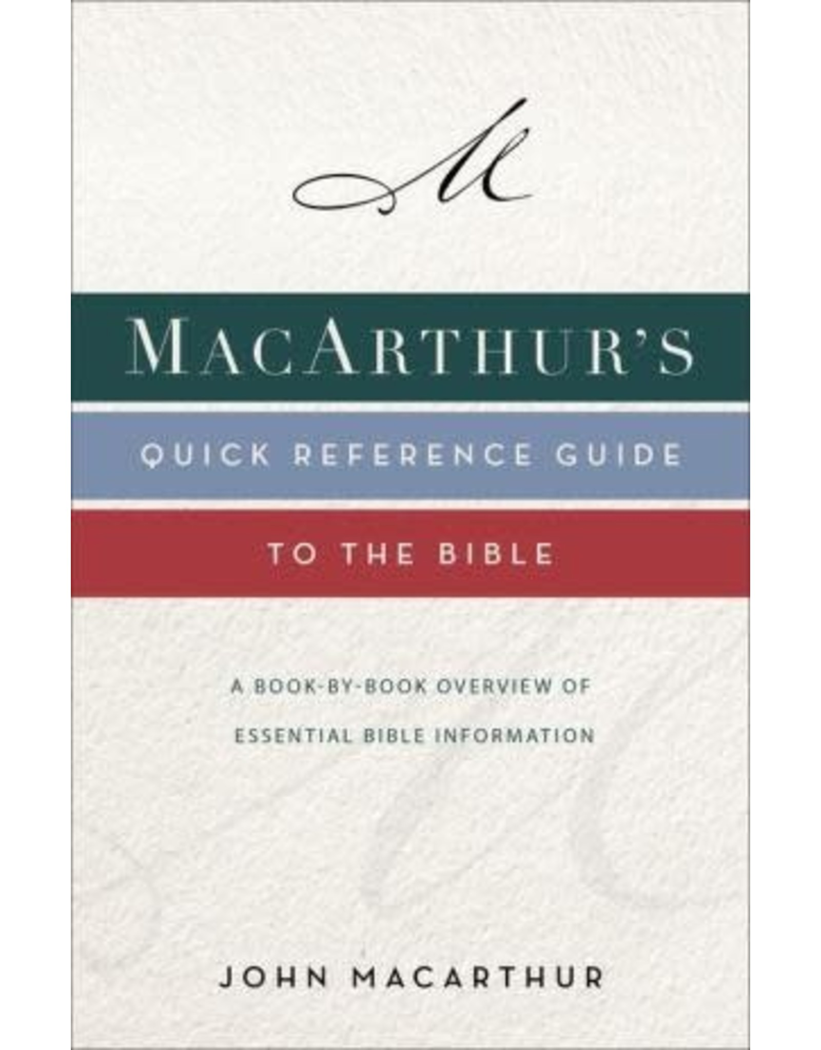 Harper Collins / Thomas Nelson / Zondervan MacArthur's Quick Reference Guide to the Bible