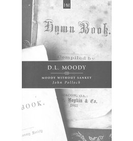 Christian Focus Publications (Atlas) D.L. Moody: Moody without Sankey