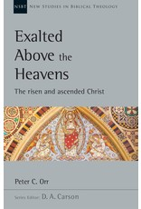 InterVarsity Press (IVP) Exalted Above the Heavens: The Risen and Ascended Christ (New Studies in Biblical Theology)