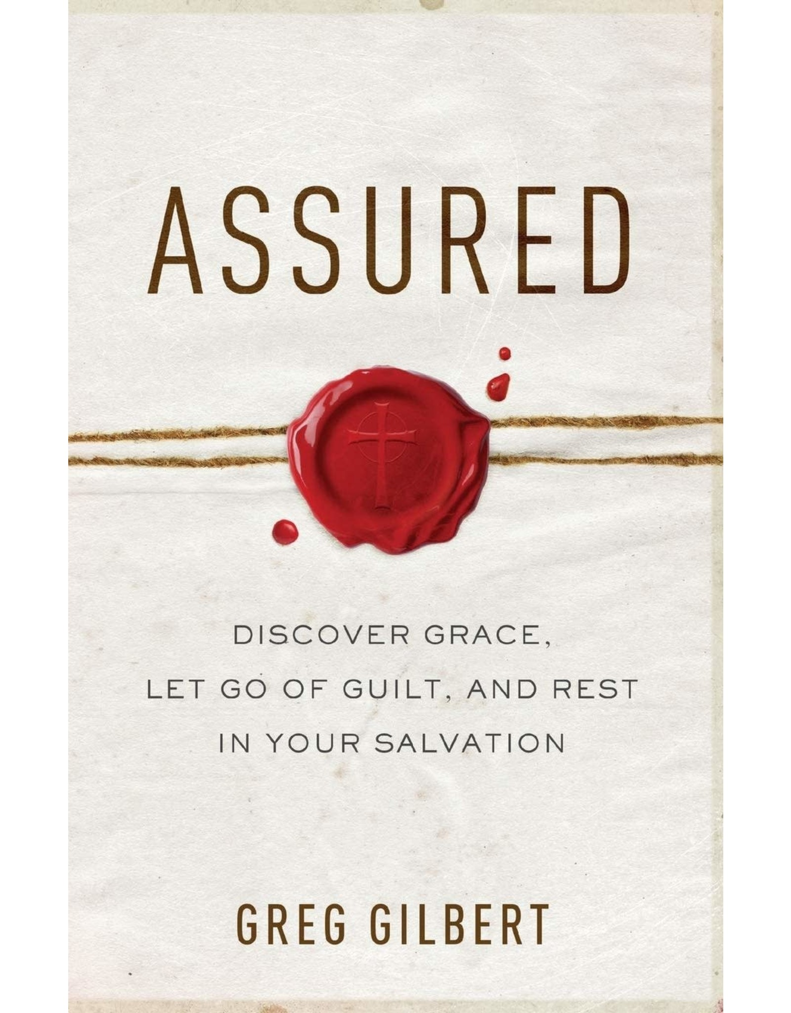 Baker Publishing Group / Bethany Assured: Discover Grace, Let Go of Guilt, and Rest in Your Salvation