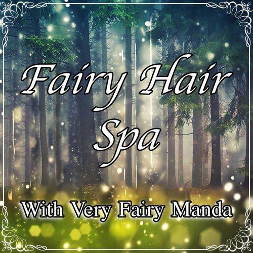 Very Fairy Manda Fairy Hair Spa 3/19/19