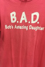 B.A.D Bob's Amazing Daughter