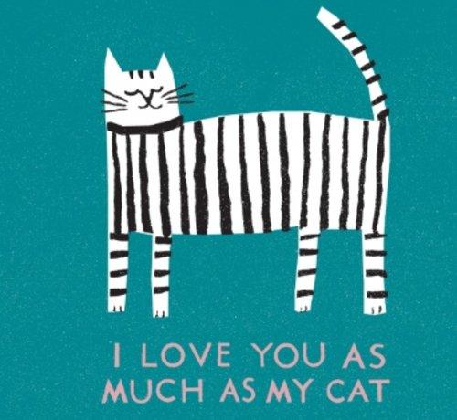 PrintedPeanut  I Love You as Much as My Cat Card