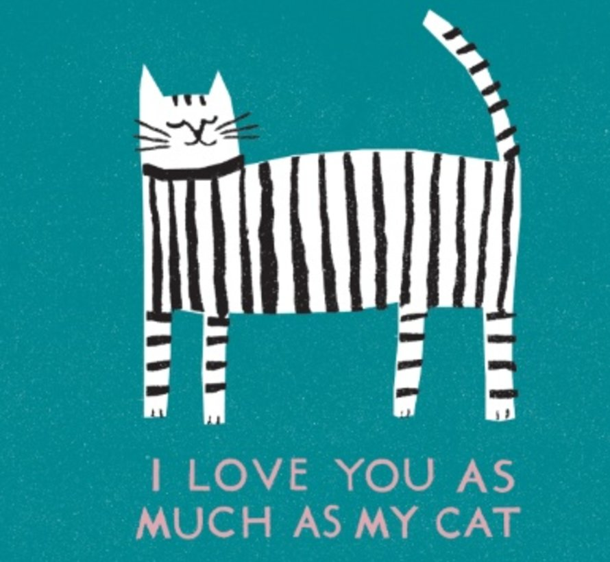 I Love You as Much as My Cat Card