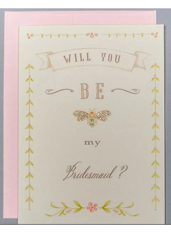 Greeting Card - Will You Be My Bridesmaid