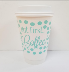 Print Appeal Coffee Cups - But First Coffee