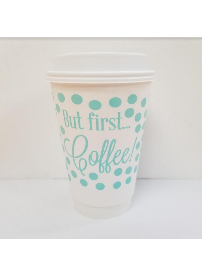 Coffee Cups - But First Coffee