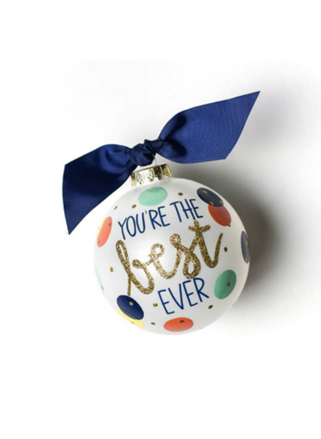 You're the Best Ever Glass Ornament