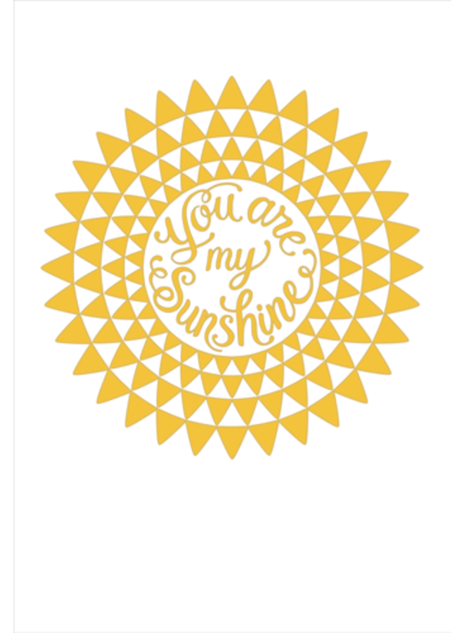 Greeting Card - You Are My Sunshine