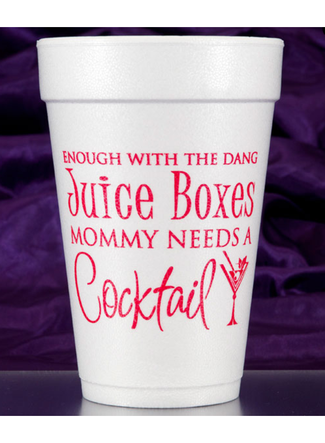 Foam Cups - Mommy Needs a Cocktail