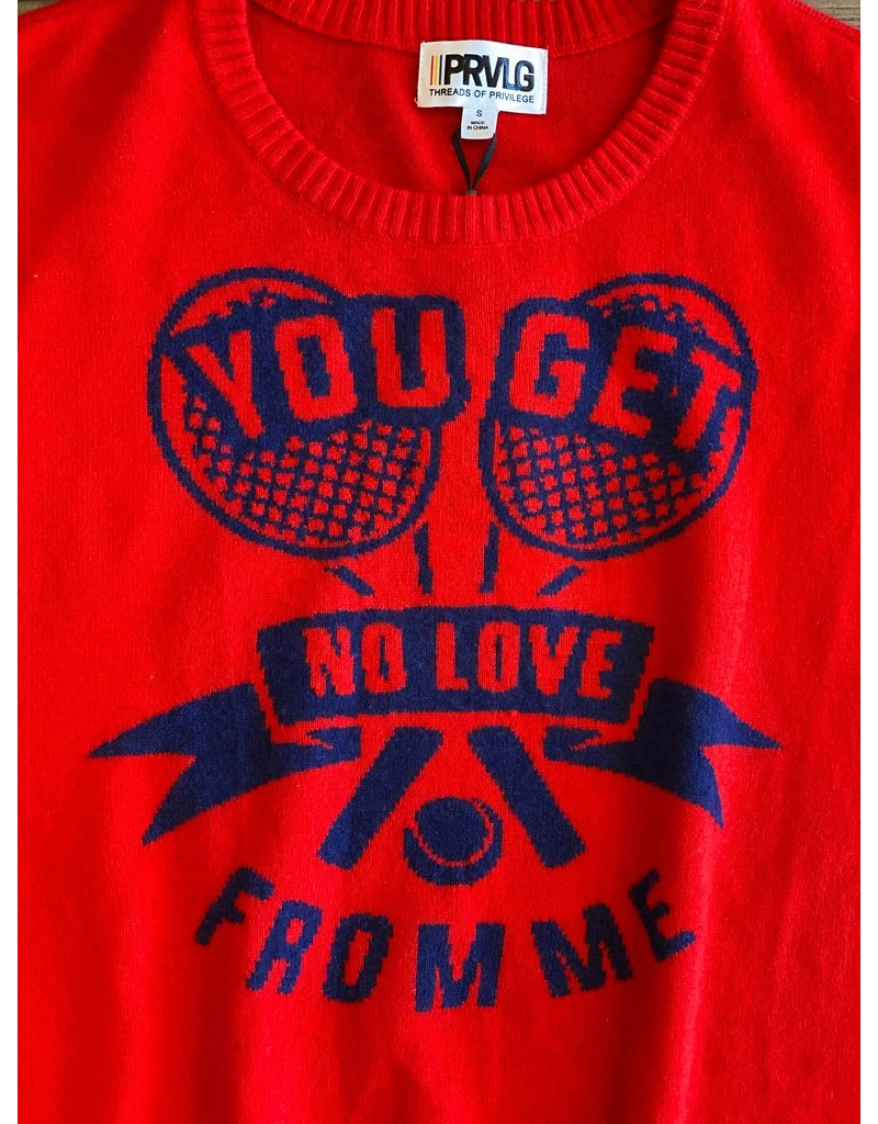 PRVLG PRVLG You Get No Love Sweater