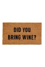 Did you Bring Wine Doormat