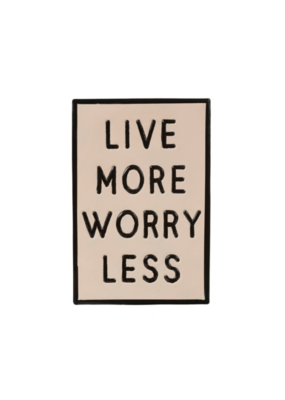 Wall Sign Live More Worry Less