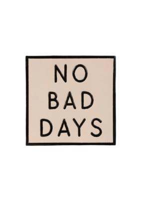 Wall Sign No Bad Days