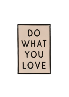 Wall Sign Do What You Love