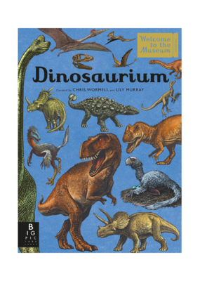 Dinosaurium: Welcome to the Museum Hardcover
