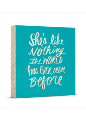 She's Like Nothing the World has Ever Seen Before Wooden Wall Art