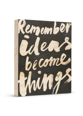 Remember Ideas Become Things Wooden Wall Art