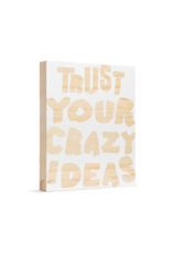 Trust Your Crazy Ideas Large Wooden Wall Art